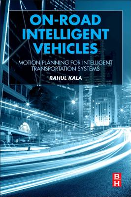 Image for On-Road Intelligent Vehicles: Motion Planning for Intelligent Transportation Systems