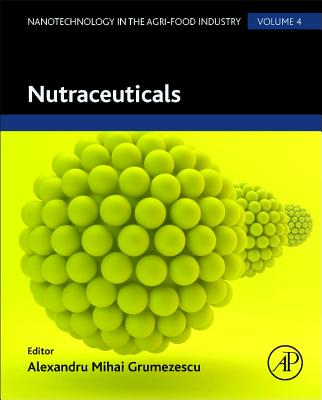 Nutraceuticals (Nanotechnology in the Agri-Food Industry)