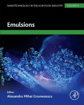 Image for Emulsions, Volume 3 (Nanotechnology in the Agri-Food Industry)