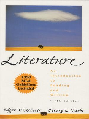 Literature: An Introduction to Reading and Writing, (1998 MLA Updated Edition) (5th Edition), Roberts; Jacobs
