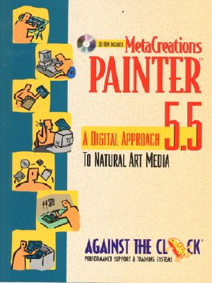 Image for Metacreations Painter 5.5: A Digital Approach to Natural Art Media (Against the Clock Series)