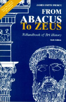 Image for From Abacus to Zeus : A Handbook of Art History