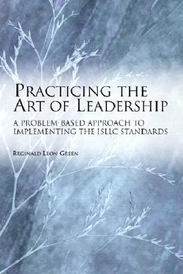 Image for Practicing the Art of Leadership: A Problem-based Approach to Implementing the ISLLC Standards