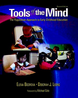 Tools of the Mind: The Vygotskian Approach to Early Childhood Education (2nd Edition), Bodrova, Elena; Leong, Deborah J.