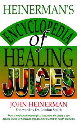 Image for Heinerman's Encyclopedia of Healing Juices