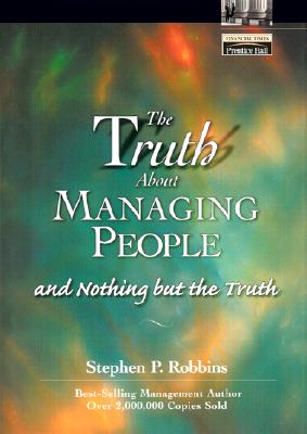 Image for The Truth About Managing People...And Nothing But the Truth (Financial Times (Prentice Hall))