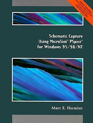 Schematic Capture Using MicroSim PSpice for Windows 95/98/NT, Marc E. Herniter