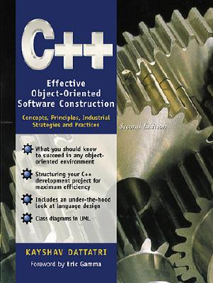 C++: Effective Object-Oriented Software Construction: Concepts, Practices, Industrial Strategies and Practices (2nd Edition), Dattatri, Kayshav