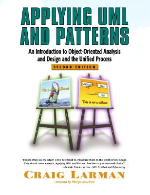 Image for Applying UML and Patterns: An Introduction to Object-Oriented Analysis and Design and the Unified Process (2nd Edition)