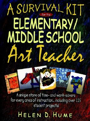 Image for A Survival Kit for the Elementary/Middle School Art Teacher (J-B Ed: Survival Guides)