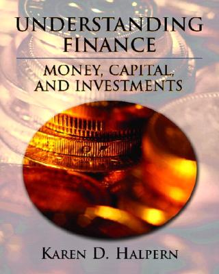 Image for Understanding Finance: Money, Capital, and Investments