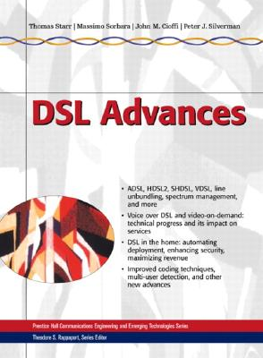 DSL Advances, Starr, Thomas; Sorbara, Massimo; Cioffi, John M.; Silverman, Peter J.