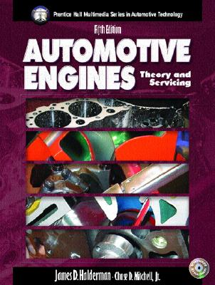 Image for Automotive Engines: Theory and Servicing (5th Edition) (Halderman/Birch Automotive Series)
