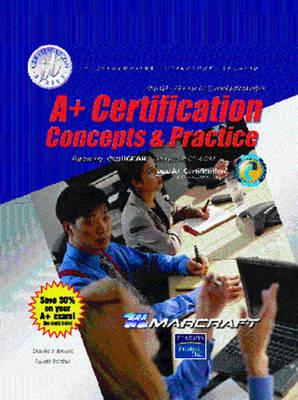 A+ Certification Core Hardware Stand Alone (It Certification) (Hardcover) Fourth Edition, Brooks, Charles J.