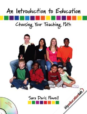 An Introduction to Education: Choosing Your Teaching Path, Powell, Sara Davis