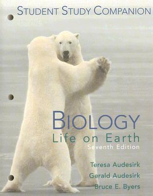 Biology: Life on Earth, 7th Edition (Student Study Companion), Audesirk, Teresa; Audesirk, Gerald; Byers, Bruce E.