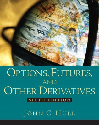 Options, Futures and Other Derivatives (6th Edition), John C. Hull