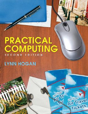 Practical Computing (2nd Edition), Lynn Hogan  (Author)