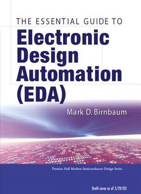 Essential Electronic Design Automation (EDA), Birnbaum, Mark D.