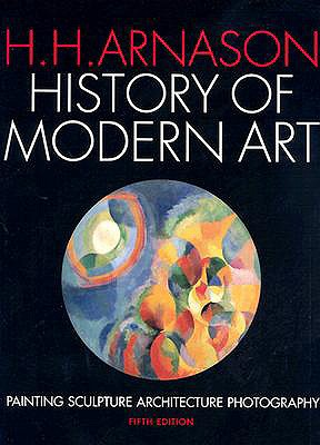 Image for History of Modern Art: Painting, Sculpture, Architecture, Photography (5th Edition)