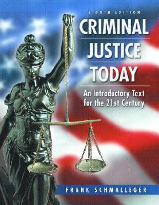 Image for Criminal Justice Today: An Introductory Text for the Twenty-First Century