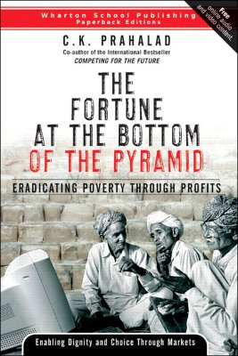 Image for The Fortune at the Bottom of the Pyramid: Eradicating Poverty Through Profits