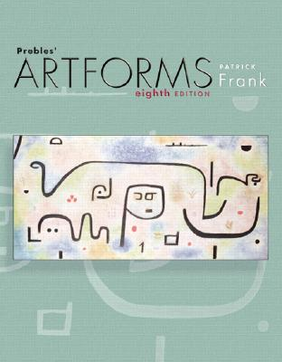 Image for Prebles' Artforms: An Introduction to the Visual Arts, 8th Edition