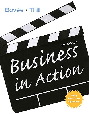 Business in Action (5th Edition), Courtland L. Bovee (Author), John V. Thill (Author)