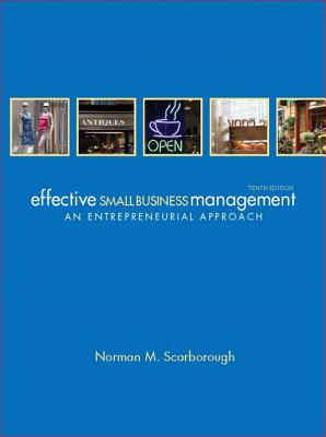 Effective Small Business Management (10th Edition), Norman M. Scarborough  (Author)