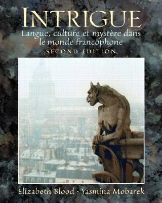 Intrigue: langue, culture et mystère dans le monde francophone (2nd Edition), Blood, Elizabeth A.; Mobarek, Yasmina