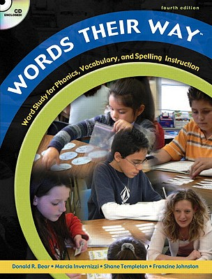 Words Their Way: Word Study for Phonics, Vocabulary, and Spelling Instruction, 4th Edition (Book, CD & DVD), Donald R. Bear, Marcia Invernizzi, Shane Templeton, Francine Johnston