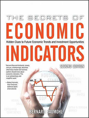 Image for The Secrets of Economic Indicators: Hidden Clues to Future Economic Trends and Investment Opportunities, 2nd Edition