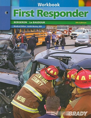 Student Workbook for First Responder 8th Edition, J. David Bergeron (Author), Chris Le Baudour (Author)