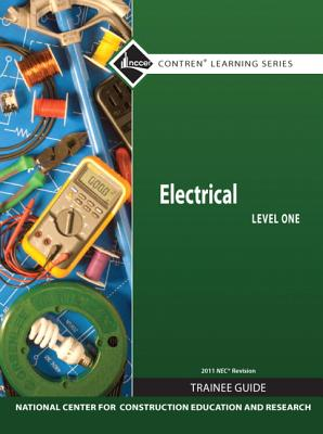Electrical Level 1 Trainee Guide, 2011 NEC Revision, Hardcover (7th Edition), NCCER
