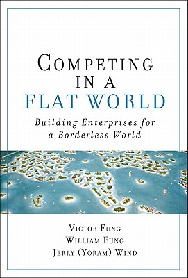 Image for Competing in a Flat World: Building Enterprises for a Borderless World (paperback)