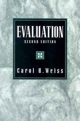 Evaluation: Methods for Studying Programs and Policies, 2nd Edition, Weiss, Carol H.