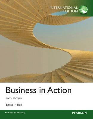 Business in Action 6th Edition, Courtland L. Bovee (Author)