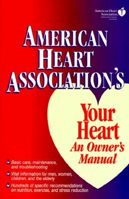 YOUR HEART:OWNER'S MANUAL, AMERICAN HEART