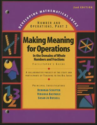 Image for DEVELOPING MATHEMATICAL IDEAS 2009 NUMBERS AND OPERATIONS (PART 2)      MAKING MEANING OF OPERATIONS FACILITATORS GUIDE