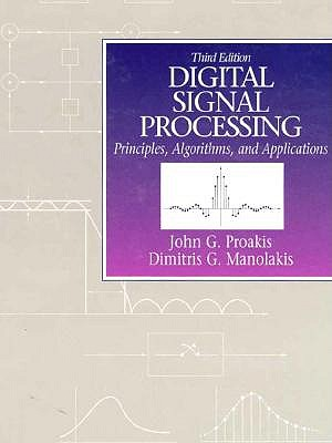 Image for Digital Signal Processing: Principles, Algorithms and Applications (3rd Edition)