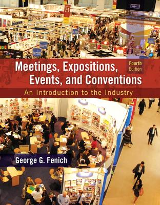 Image for Meetings, Expositions, Events and Conventions: An Introduction to the Industry (4th Edition)