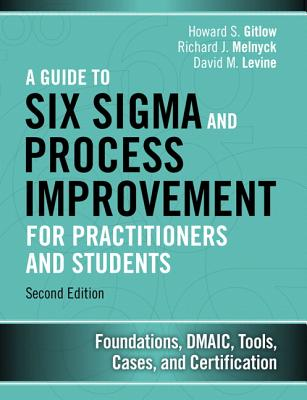 Image for A Guide to Six Sigma and Process Improvement for Practitioners and Students: Foundations, DMAIC, Tools, Cases, and Certification (2nd Edition)