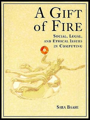 Image for A Gift of Fire: Social, Legal, and Ethical Issues in Computing
