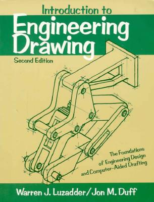 Image for Introduction to Engineering Drawing: The Foundations of Engineering Design and Computer Aided Drafting (2nd Edition)