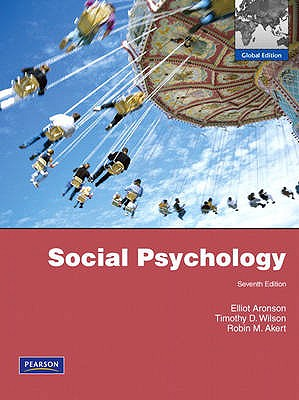 Social Psychology 7th Edition, Elliot Aronson, Timothy D. Wilson, Robin M. Akert
