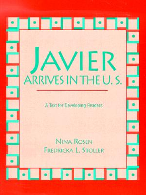 Image for Javier Arrives in the U.S.: A Text for Developing Readers