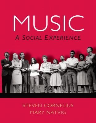 Music: A Social Experience, Steven Cornelius, Mary Natvig