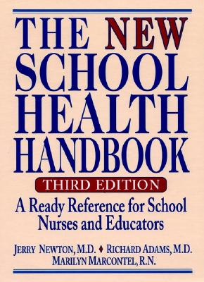 Image for The New School Health Handbook: A Ready Reference for School Nurses and Educators
