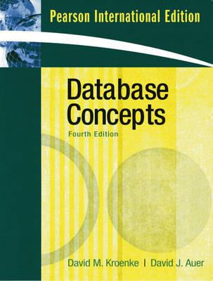 Database Concepts 4th Edition Low Cost Soft Cover IE Edition, David Kroenke, David Auer