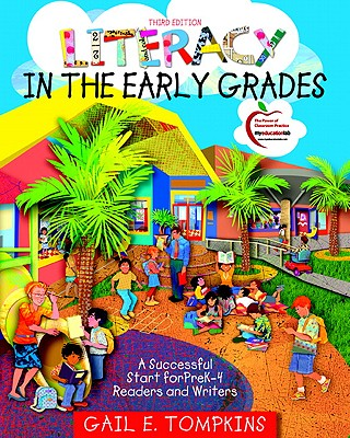 Image for Literacy in the Early Grades: A Successful Start for PreK-4 Readers and Writers (3rd Edition)